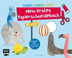 Schnipp, schnipp, hurra! Mein erstes Papierschneidebuch - Im Zoo - Miller, Pia von