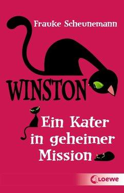 Ein Kater in geheimer Mission / Winston Bd.1 - Scheunemann, Frauke