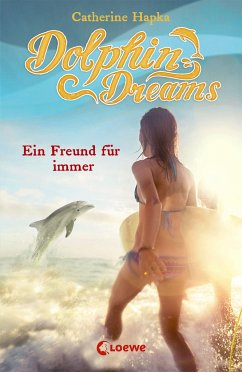 Ein Freund für immer / Dolphin Dreams Bd.2