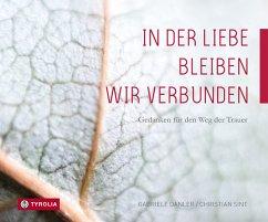 In der Liebe bleiben wir verbunden - Danler, Gabriele; Sint, Christian