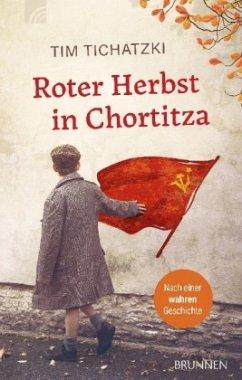 Roter Herbst in Chortitza - Tichatzki, Tim