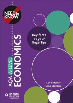 Need to Know: AQA A-level Economics - Horner, David; Stoddard, Steve