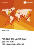 Positive Organizational Behavior im Personalmanagement. State of the Art und Kritische Reflexion