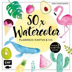 50 x Watercolor: Flamingo, Kaktus & Co. - Yokota-Barth, Lena