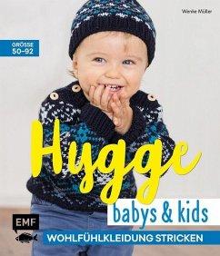 Hygge Babys und Kids - Wohlfühlkleidung stricken - Müller, Wenke