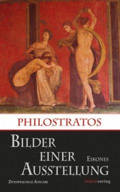 Bilder einer Ausstellung / Eikones - Philostratos