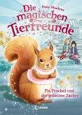 Pia Puschel und der geheime Zauber / Die magischen Tierfreunde Bd.5