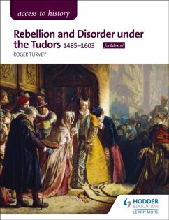 Access to History: Rebellion and Disorder under the Tudors, 1485-1603 for Edexcel - Turvey, Roger