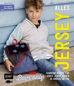 Alles Jersey - Boys only: Kinderkleidung für coole Jungs nähen - Starke, Lena