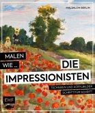 Malen wie die Impressionisten