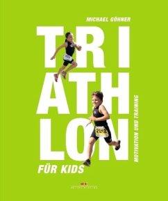 Triathlon für Kids - Göhner, Michael