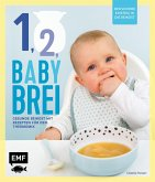 Eins, zwei, Babybrei - Der sichere Einstieg in die Beikost
