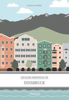 Der kleine Einheimische für Innsbruck - Schaber, Nadine