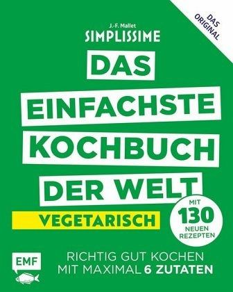 Simplissime - Das einfachste Kochbuch der Welt - Vegetarisch mit 130 neuen Rezepten - Mallet, Jean-François