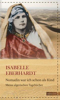 Nomadin war ich schon als Kind - Eberhardt, Isabelle