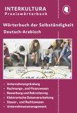 Wörterbuch der Selbständigkeit Deutsch-Arabisch