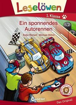 Leselöwen 1. Klasse - Ein spannendes Autorennen - Richert, Katja