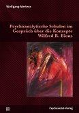 Psychoanalytische Schulen im Gespräch über die Konzepte Wilfred R. Bions