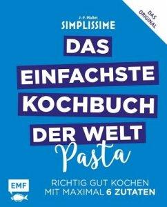 Simplissime - Das einfachste Kochbuch der Welt ...