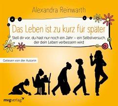 Das Leben ist zu kurz für später, 1 Audio-CD - Reinwarth, Alexandra