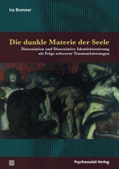 Die dunkle Materie der Seele - Brenner, Ira
