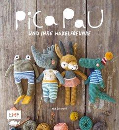 Pica Pau und ihre Häkelfreunde - Schenkel, Yan