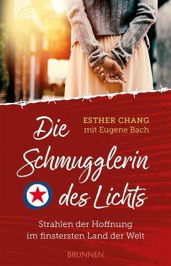 Die Schmugglerin des Lichts - Chang, Esther; Bach, Eugene