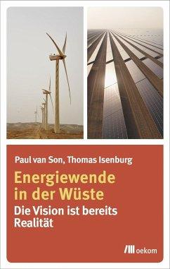 Energiewende in der Wüste - Isenburg, Thomas; Son, Paul van
