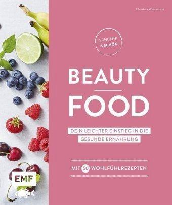 Schlank und schön - Beauty-Food - Wiedemann, Christina