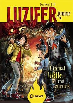 Einmal Hölle und zurück / Luzifer junior Bd.3 - Till, Jochen
