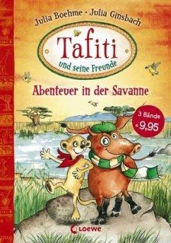 Tafiti und seine Freunde - Abenteuer in der Savanne - Boehme, Julia