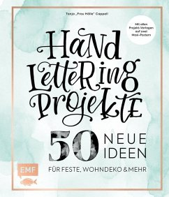 Handlettering Projekte - 50 neue Ideen für Feste, Wohndeko und mehr - Cappell, Tanja