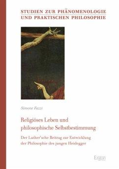Religiöses Leben und philosophische Selbstbestimmung - Fazzi, Simone