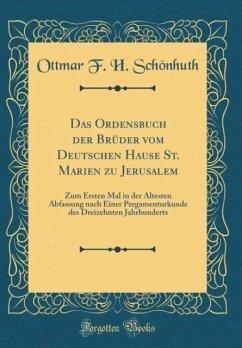 Das Ordensbuch der Brüder vom Deutschen Hause St. Marien zu Jerusalem