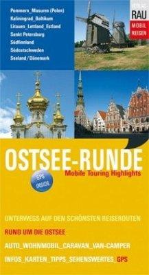 Ostsee-Runde: Pommern - Masuren - Kaliningrad - Baltikum - Südfinnland - Südostschweden - Seeland/Dänemark - Rau, Werner