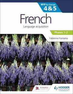 French for the IB MYP 4&5 (Phases 1-2): by Concept - Fontaine, Fabienne
