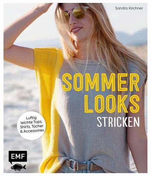 Sommer-Looks stricken - Kirchner, Sandra