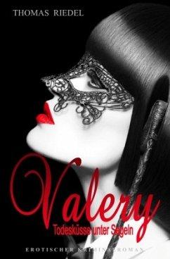 Valery - Todesküsse unter Segeln - Riedel, Thomas