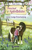 Lenas mutige Entscheidung / Ponyhof Apfelblüte Bd.11