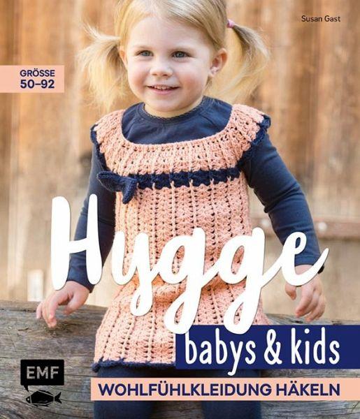 Hygge Babys Und Kids Wohlfühlkleidung Häkeln Von Susan Gast