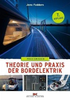 Theorie und Praxis der Bordelektrik - Feddern, Jens