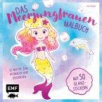 Das Meerjungfrauen-Malbuch mit 50 Glanz-Stickern