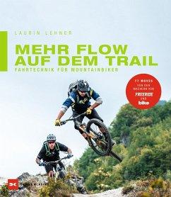 Mehr Flow auf dem Trail - Lehner, Laurin