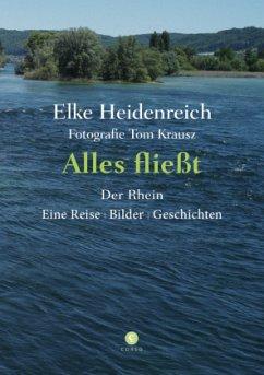 Alles fließt - Der Rhein - Heidenreich, Elke