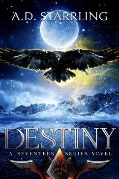 Destiny (A Seventeen Series Novel Book 6) (eBoo...