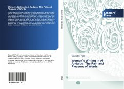 Women's Writing in Al-Andalus: The Pain and Pleasure of Words - El Fahli, Mourad