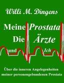 Meine Prostata, die Ärzte und Ich (eBook, ePUB)