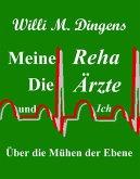 Meine Reha, die Ärzte und Ich (eBook, ePUB)