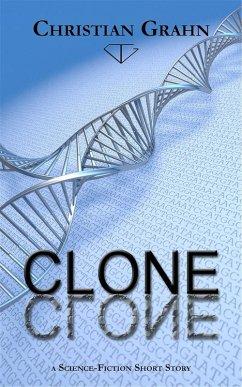 Clone (eBook, ePUB) - Christian Grahn