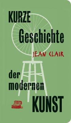Kurze Geschichte der modernen Kunst - Clair, Jean